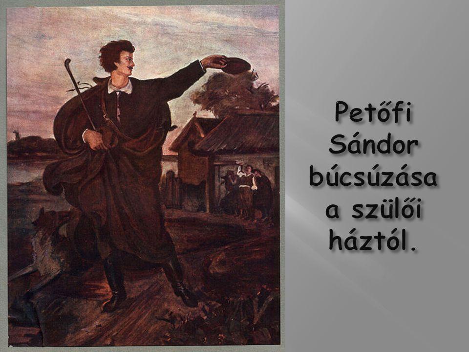 Petőfi Sándor búcsúzása a szülői háztól.