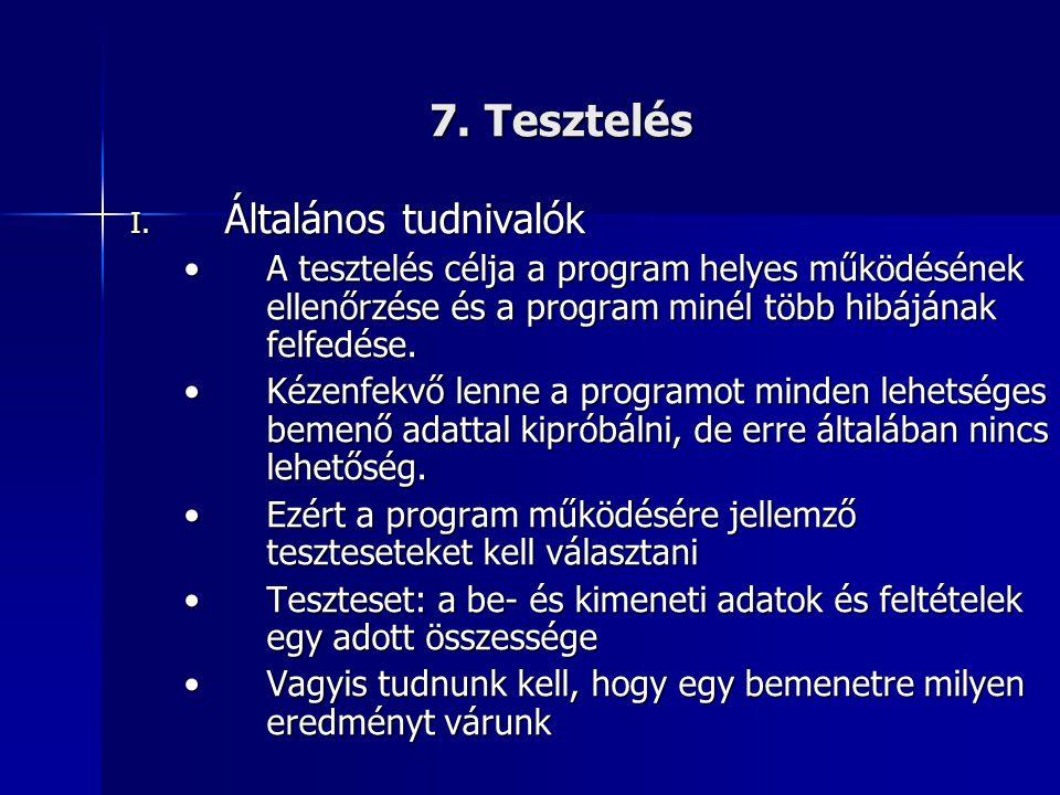 7. Tesztelés Általános tudnivalók
