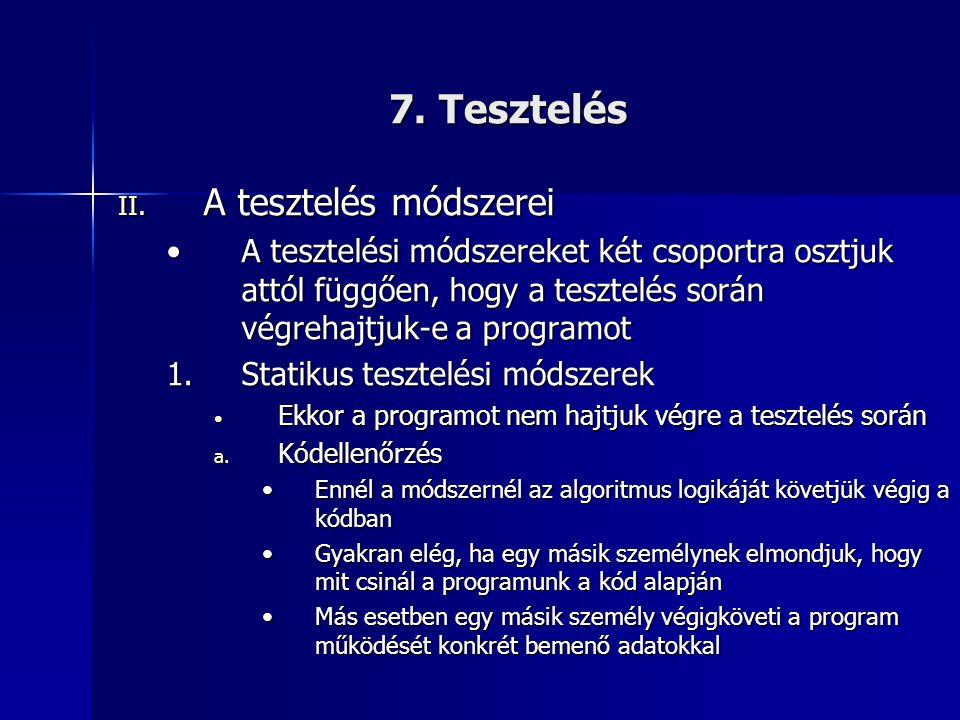 7. Tesztelés A tesztelés módszerei
