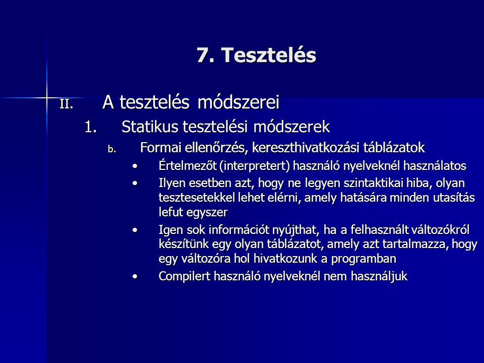 7. Tesztelés A tesztelés módszerei Statikus tesztelési módszerek