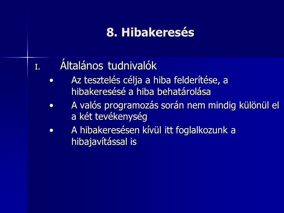 8. Hibakeresés Általános tudnivalók