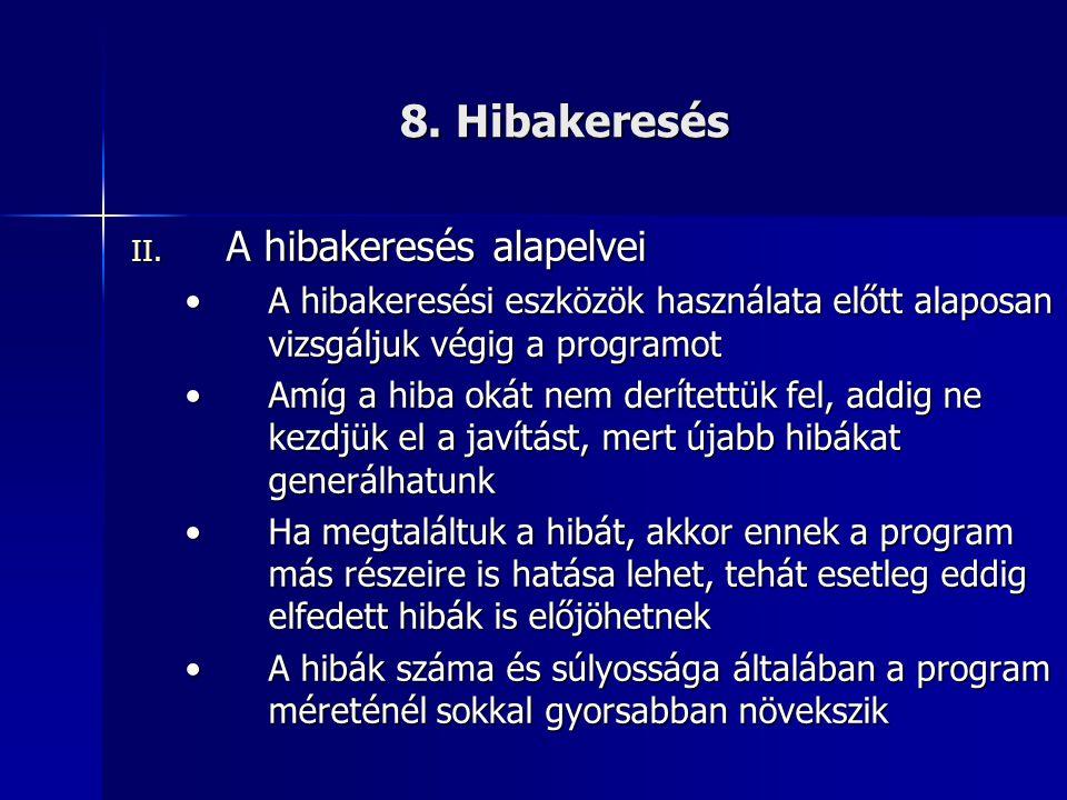8. Hibakeresés A hibakeresés alapelvei