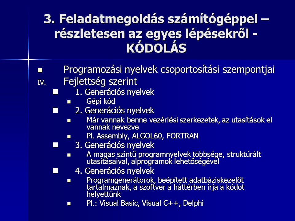3. Feladatmegoldás számítógéppel – részletesen az egyes lépésekről - KÓDOLÁS