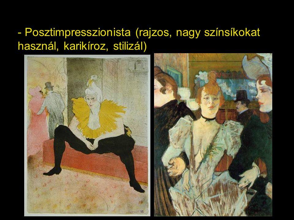 - Posztimpresszionista (rajzos, nagy színsíkokat használ, karikíroz, stilizál)