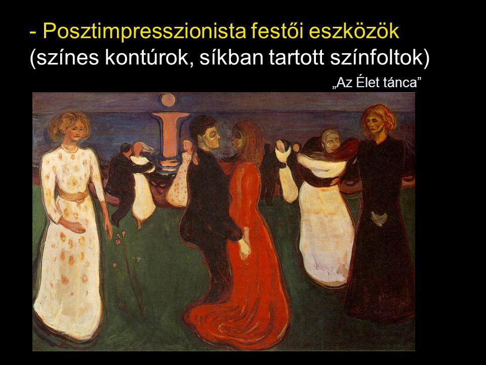 - Posztimpresszionista festői eszközök (színes kontúrok, síkban tartott színfoltok)