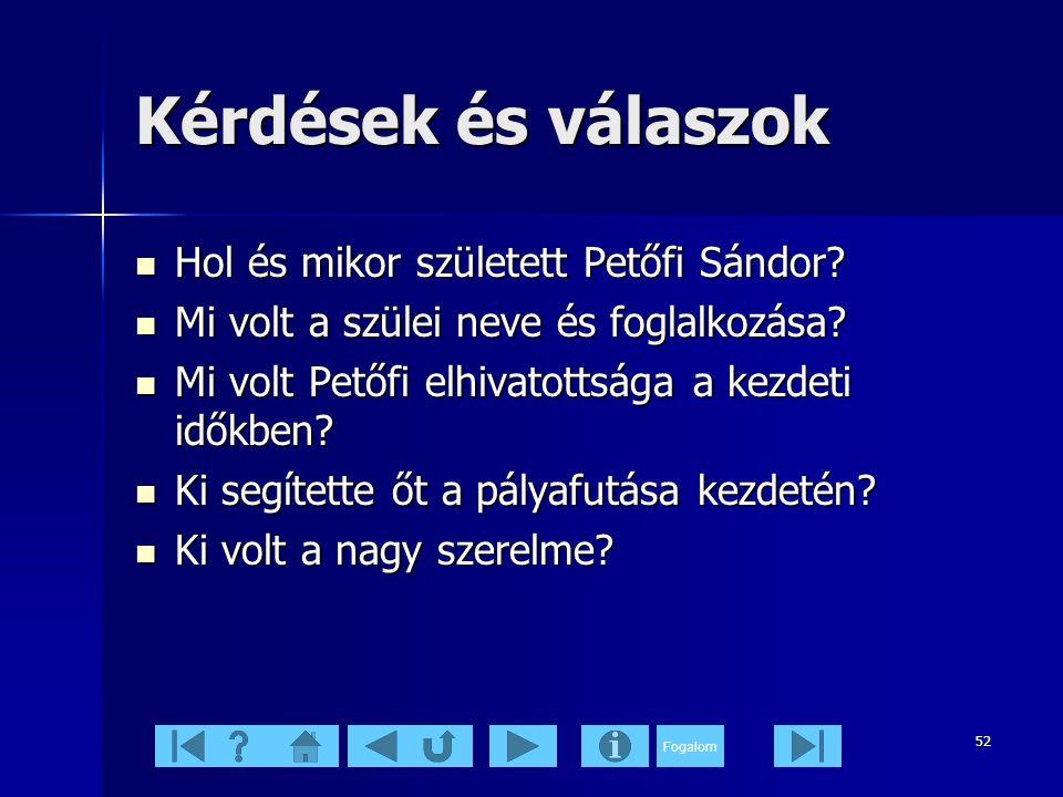 Kérdések és válaszok Hol és mikor született Petőfi Sándor