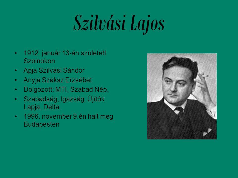 Szilvási Lajos 1912. január 13-án született Szolnokon