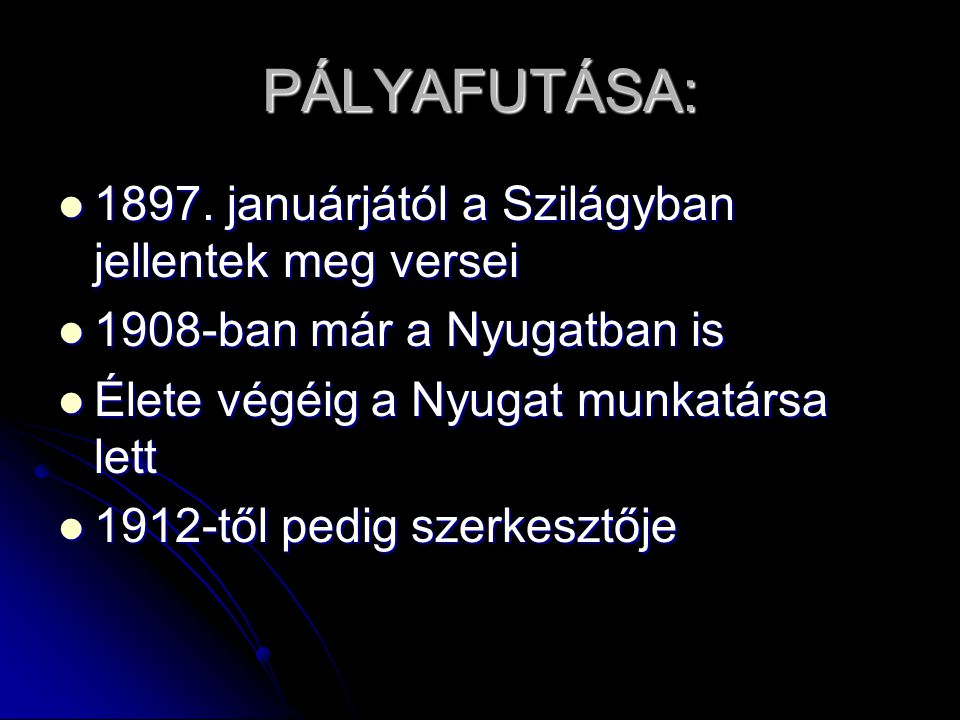 PÁLYAFUTÁSA: 1897. januárjától a Szilágyban jellentek meg versei