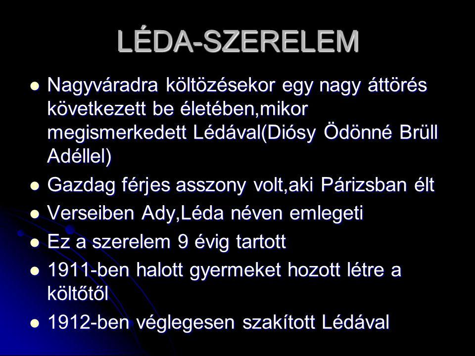 LÉDA-SZERELEM Nagyváradra költözésekor egy nagy áttörés következett be életében,mikor megismerkedett Lédával(Diósy Ödönné Brüll Adéllel)