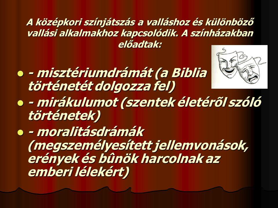 - misztériumdrámát (a Biblia történetét dolgozza fel)