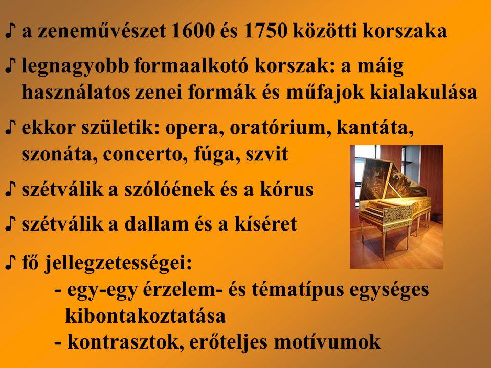 ♪ a zeneművészet 1600 és 1750 közötti korszaka