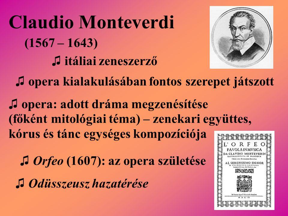 Claudio Monteverdi (1567 – 1643) ♫ itáliai zeneszerző