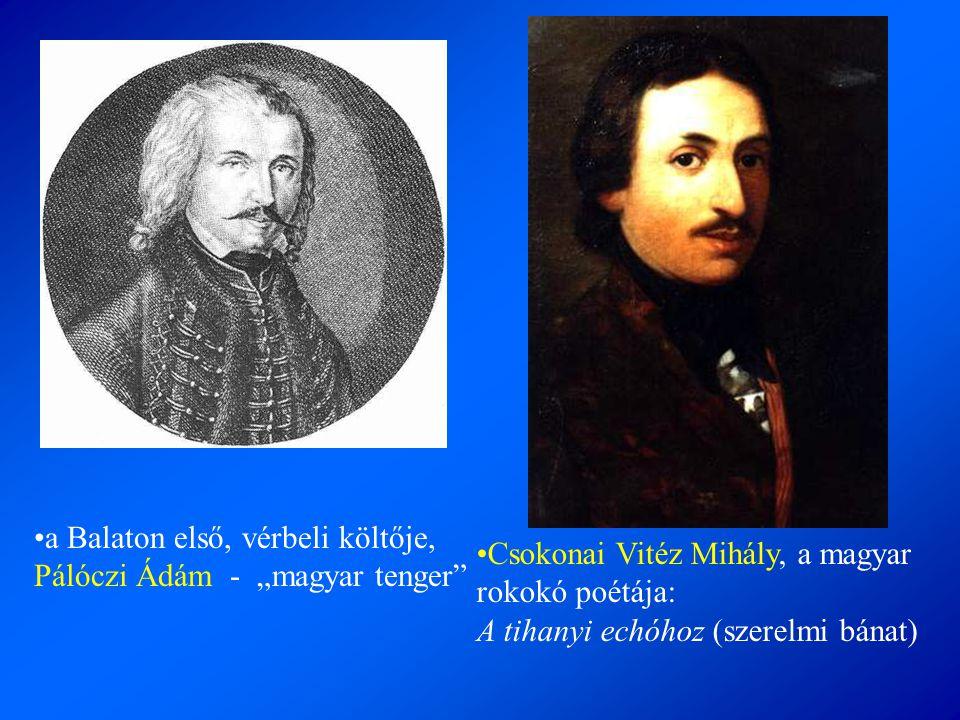 """a Balaton első, vérbeli költője, Pálóczi Ádám - """"magyar tenger"""