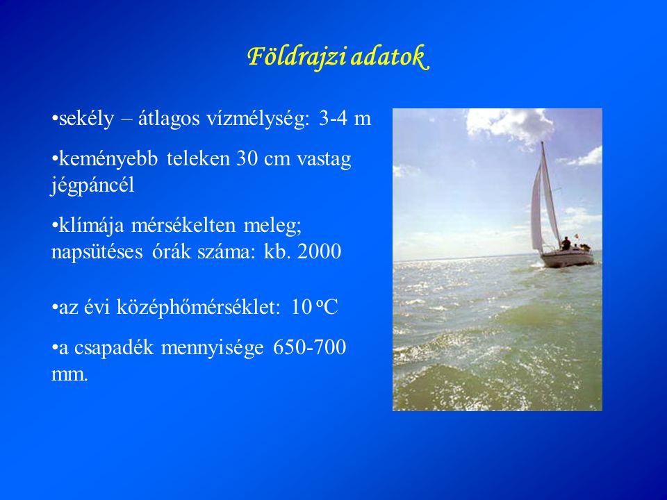 Földrajzi adatok sekély – átlagos vízmélység: 3-4 m