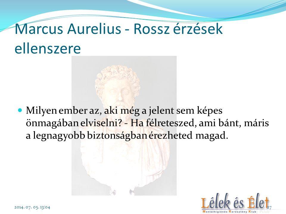 Marcus Aurelius - Rossz érzések ellenszere