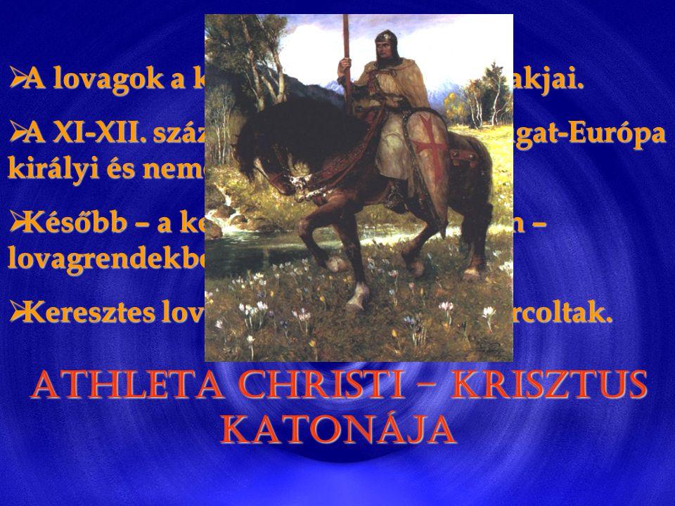ATHLETA CHRISTI – KRISZTUS KATONÁJA