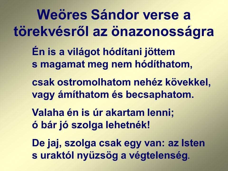 Weöres Sándor verse a törekvésről az önazonosságra