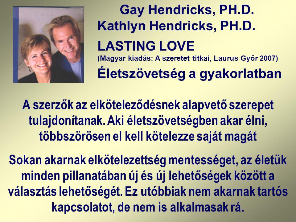 LASTING LOVE (Magyar kiadás: A szeretet titkai, Laurus Győr 2007)