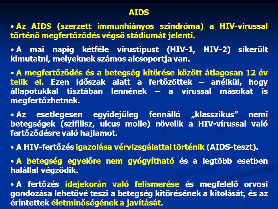 AIDS Az AIDS (szerzett immunhiányos szindróma) a HIV-vírussal történő megfertőződés végső stádiumát jelenti.