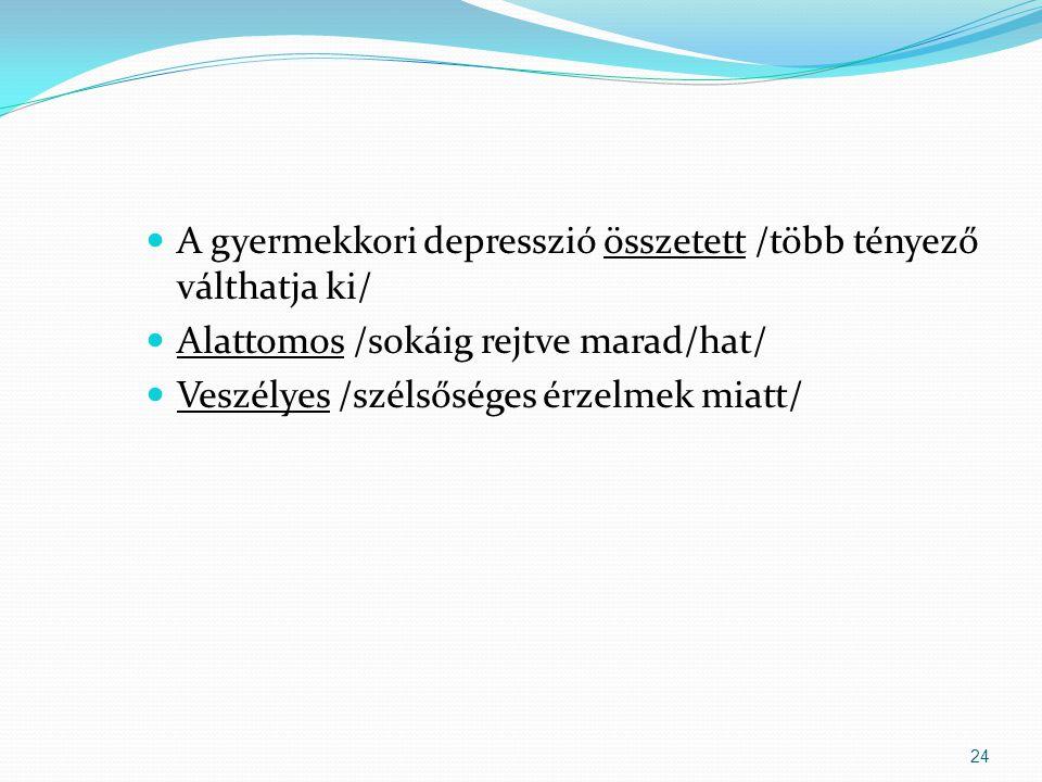 A gyermekkori depresszió összetett /több tényező válthatja ki/
