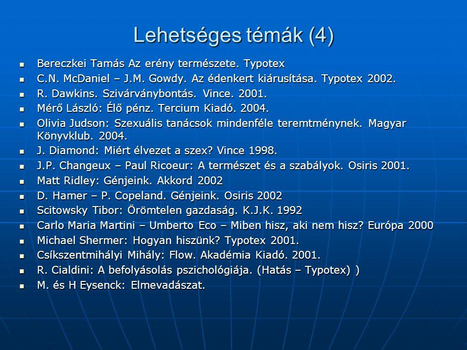 Lehetséges témák (4) Bereczkei Tamás Az erény természete. Typotex