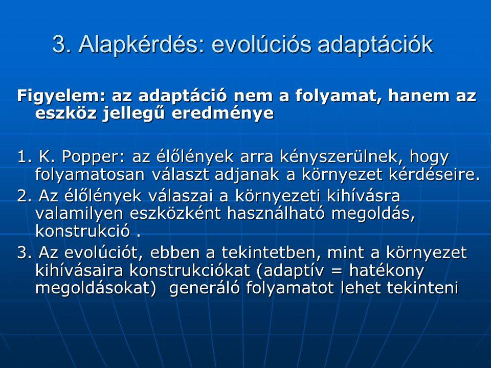 3. Alapkérdés: evolúciós adaptációk