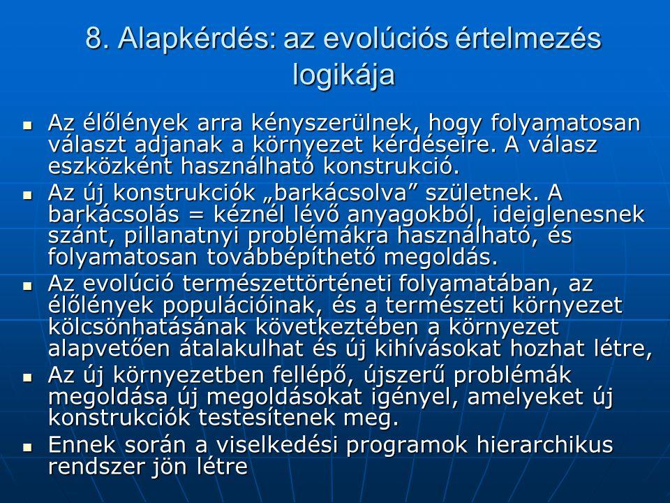 8. Alapkérdés: az evolúciós értelmezés logikája