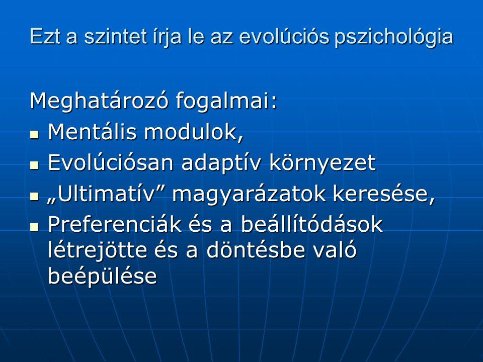 Ezt a szintet írja le az evolúciós pszichológia