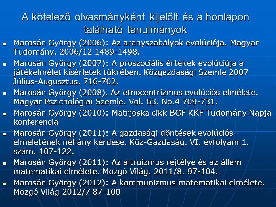A kötelező olvasmányként kijelölt és a honlapon található tanulmányok
