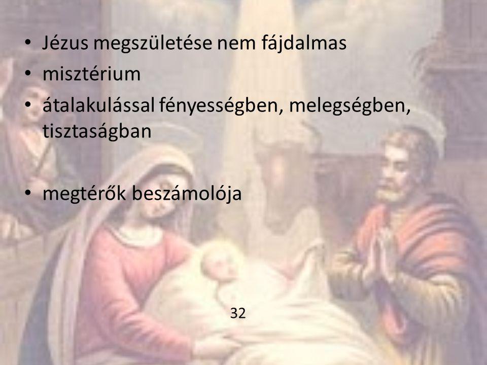 Jézus megszületése nem fájdalmas misztérium