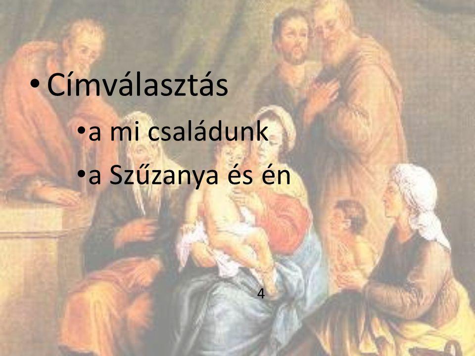 Címválasztás a mi családunk a Szűzanya és én 4