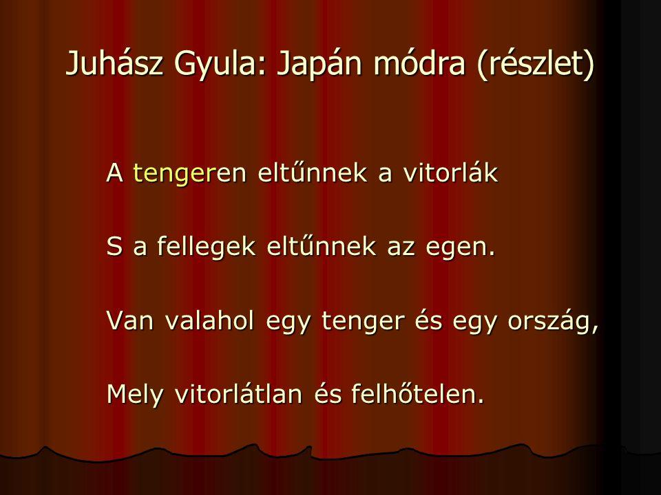 Juhász Gyula: Japán módra (részlet)