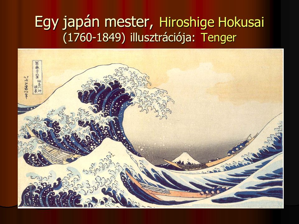 Egy japán mester, Hiroshige Hokusai (1760-1849) illusztrációja: Tenger