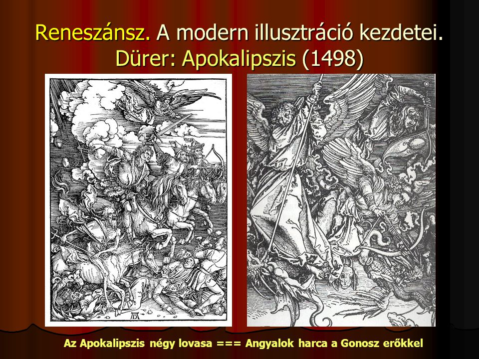 Reneszánsz. A modern illusztráció kezdetei. Dürer: Apokalipszis (1498)