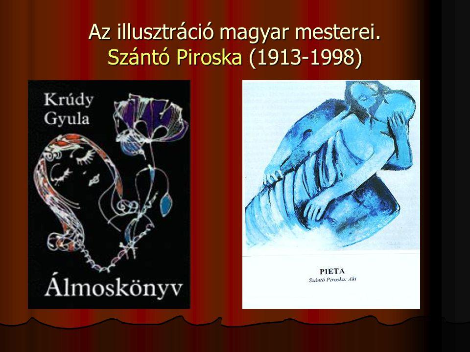 Az illusztráció magyar mesterei. Szántó Piroska (1913-1998)