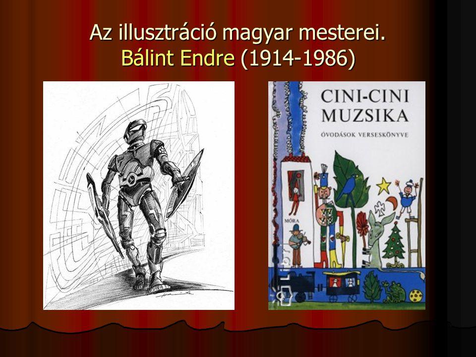 Az illusztráció magyar mesterei. Bálint Endre (1914-1986)