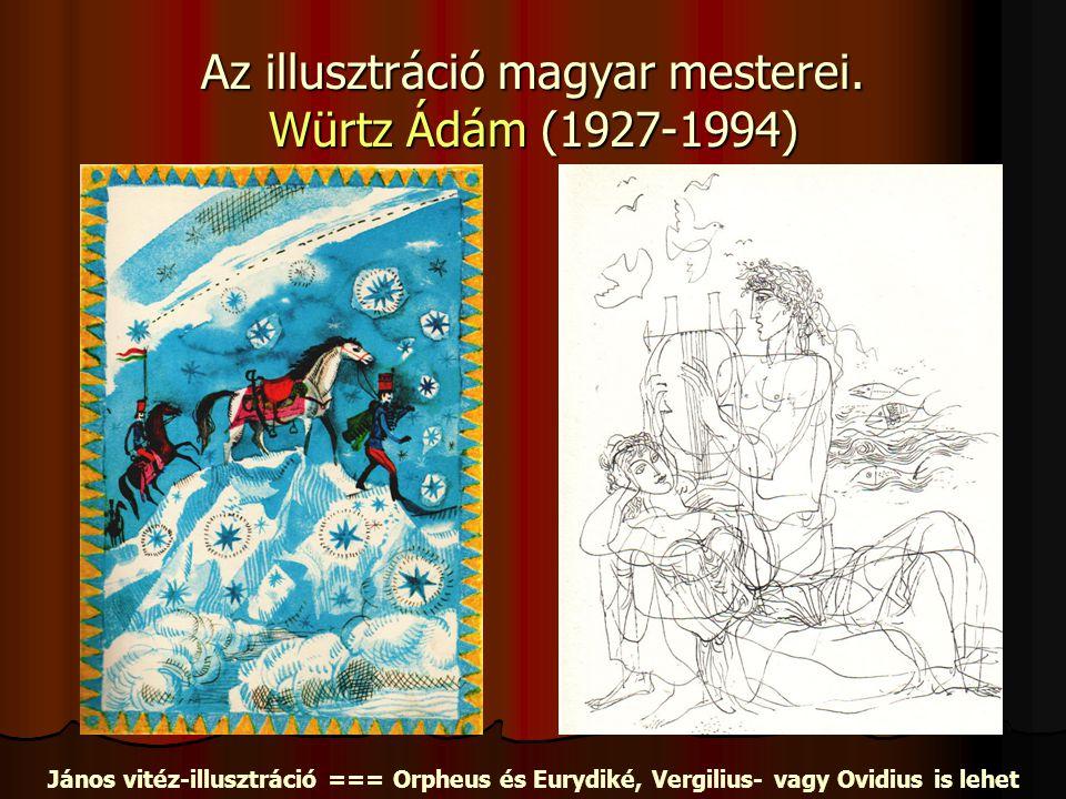 Az illusztráció magyar mesterei. Würtz Ádám (1927-1994)