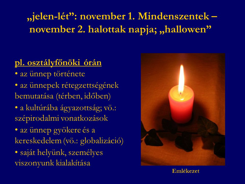 """""""jelen-lét : november 1. Mindenszentek – november 2"""