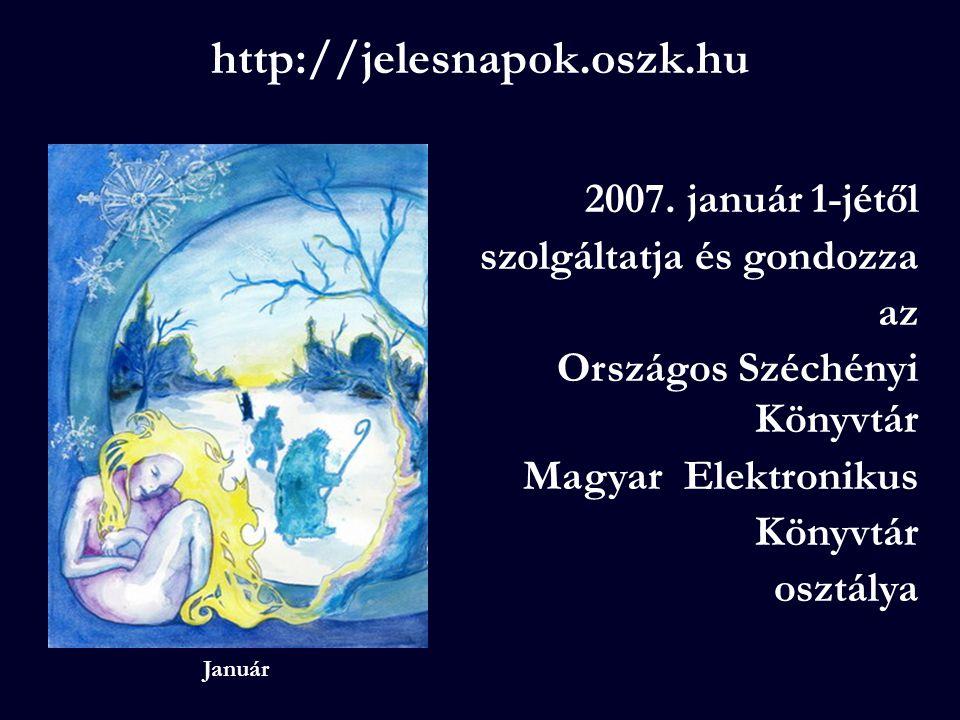 http://jelesnapok.oszk.hu 2007. január 1-jétől