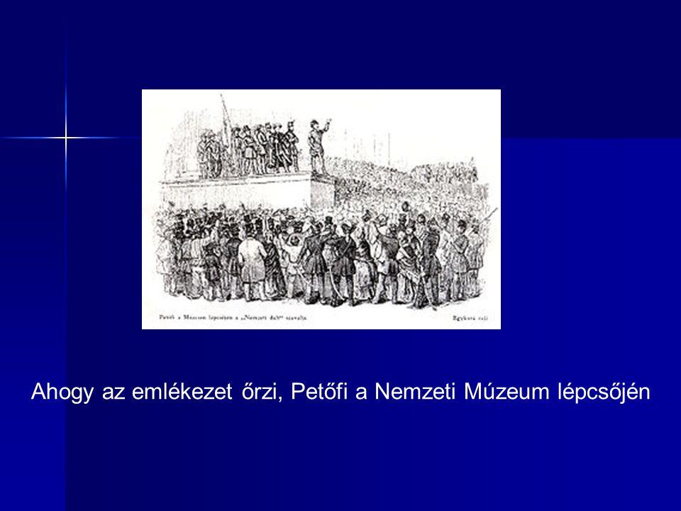 Ahogy az emlékezet őrzi, Petőfi a Nemzeti Múzeum lépcsőjén