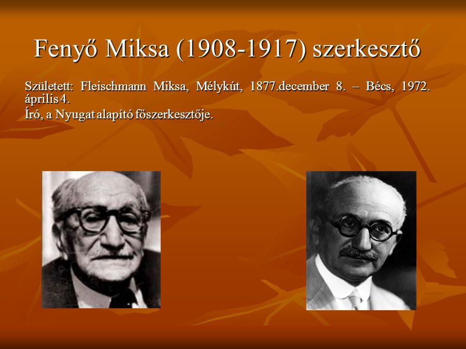 Fenyő Miksa (1908-1917) szerkesztő