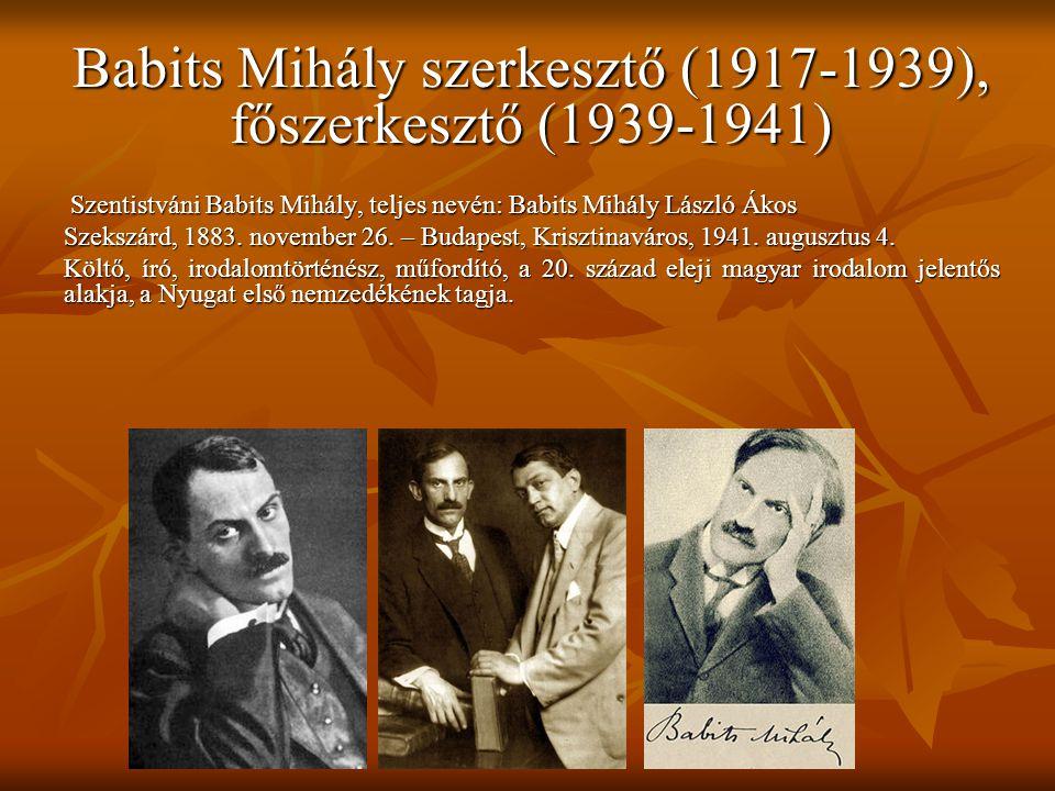 Babits Mihály szerkesztő (1917-1939), főszerkesztő (1939-1941)