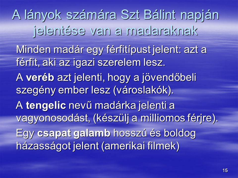 A lányok számára Szt Bálint napján jelentése van a madaraknak