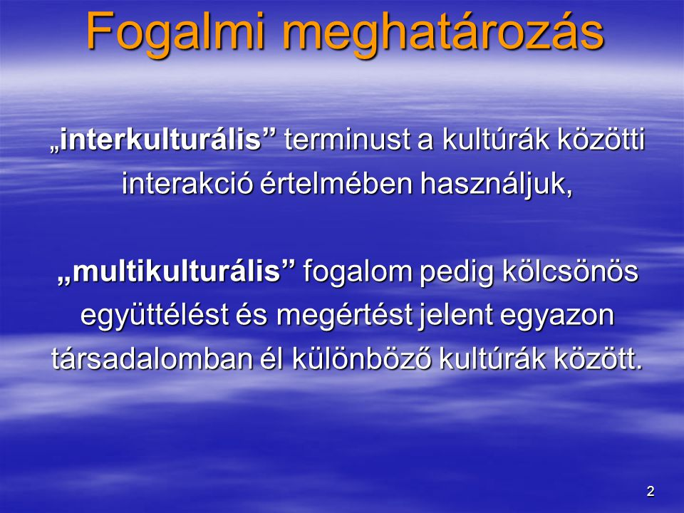 """Fogalmi meghatározás """"interkulturális terminust a kultúrák közötti"""