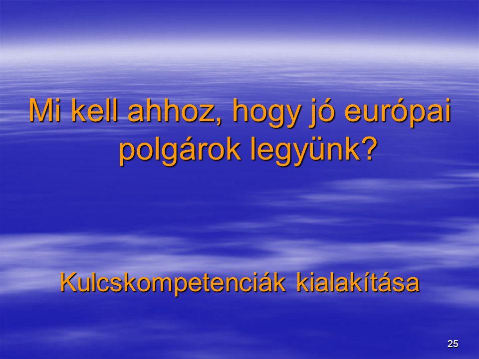 Mi kell ahhoz, hogy jó európai polgárok legyünk