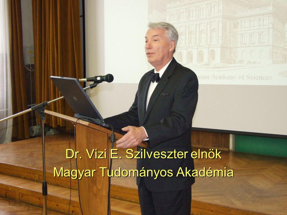 Dr. Vizi E. Szilveszter elnök Magyar Tudományos Akadémia