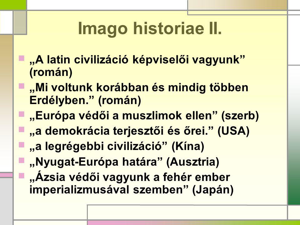 """Imago historiae II. """"A latin civilizáció képviselői vagyunk (román)"""