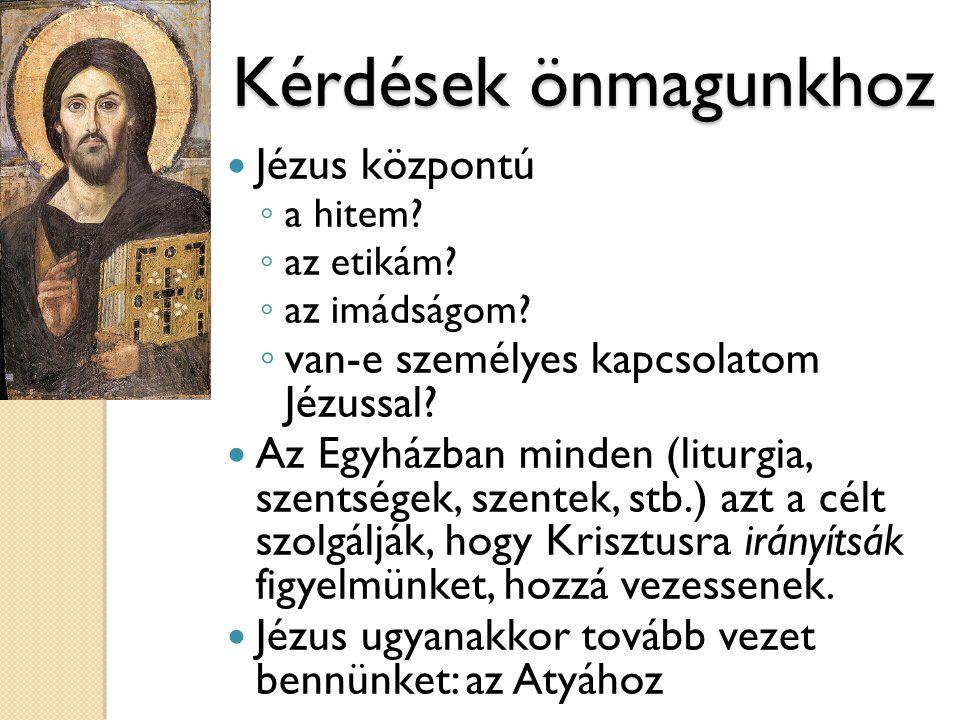 Kérdések önmagunkhoz Jézus központú