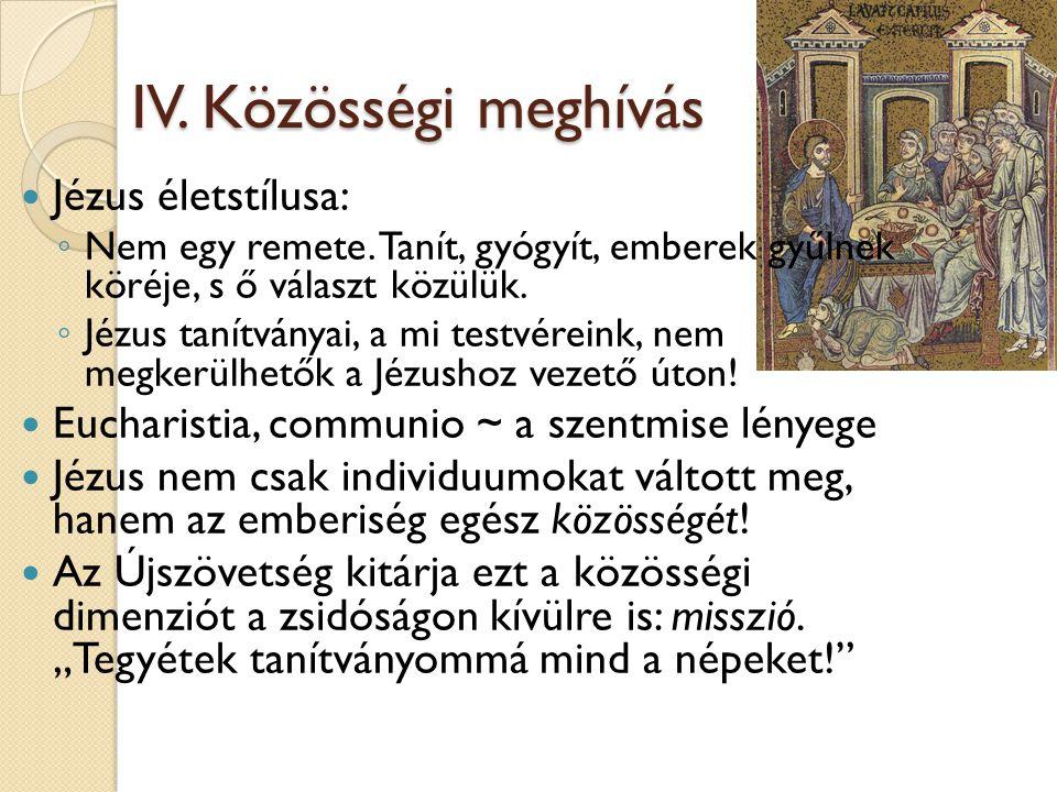 IV. Közösségi meghívás Jézus életstílusa: