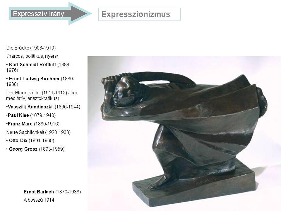 Expresszionizmus Expresszív irány Die Brücke (1908-1910)